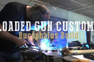 Loaded Gun Customs :: Bucephalus Build Video
